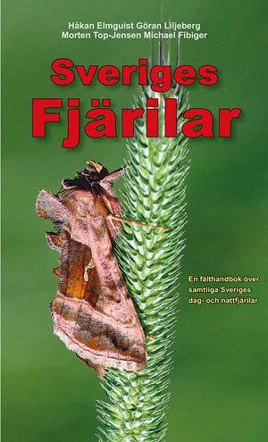 Sveriges fjärilar av Håkan Elmquist, Göran Liljeberg, Morten Top-Jensen och Michael Fibiger